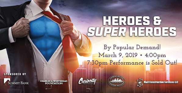 Heroes and Super Heroes. By Popular Demand! March 9, 2019.