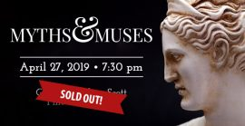 Myths & Muses - April 27, 2019. Sold Out.
