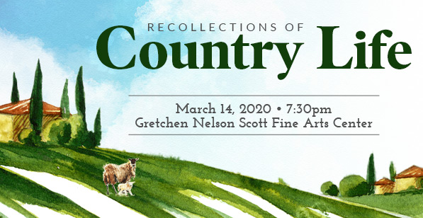 Recollections of Country Life. March 14, 2020. Gretchen Nelson Scott Fine Arts Center.